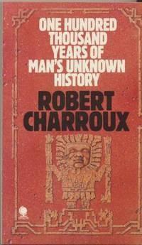 """Το βιβλίο του Charroux """"Εκατό χιλιάδες χρόνια της άγνωστης ιστορίας του ανθρώπου"""" (1963)"""