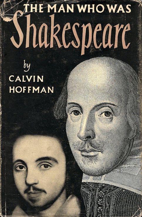 """Το εξώφυλλο του βιβλίου του Calvin Hoffman, """"The Man Who Was Shakespeare"""", 1955"""