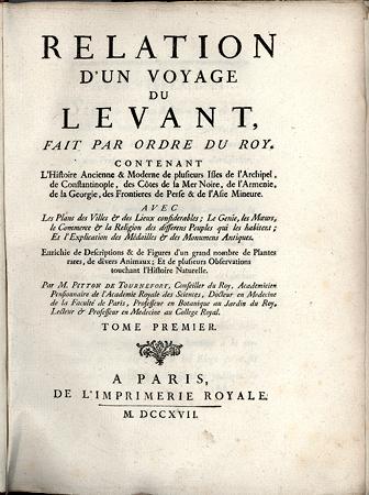 """Relation d' un voyage du Levant"", το βιβλίο του Joseph Pitton de Tournefort, που εκδόθηκε μετά τον θάνατό του, το 1717"