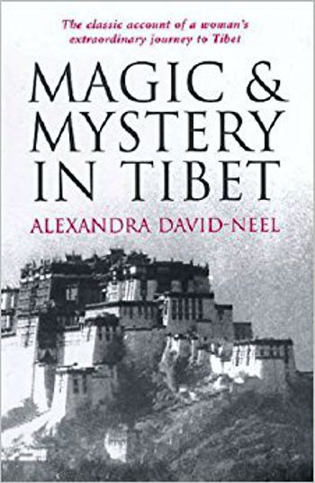 "Το βιβλίο της Alexandra David-Neel, ""Magic and Mystery in Tibet"""