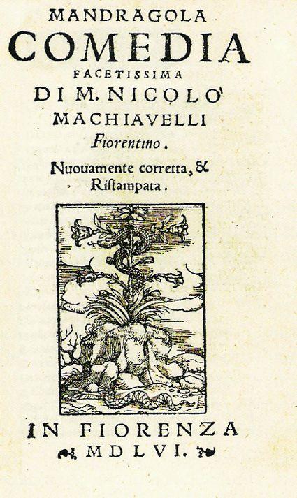 """Το βιβλίο του Νικολό Μακιαβέλι, """"Ο Μανδραγόρας"""", που εκδόθηκε το 1524"""